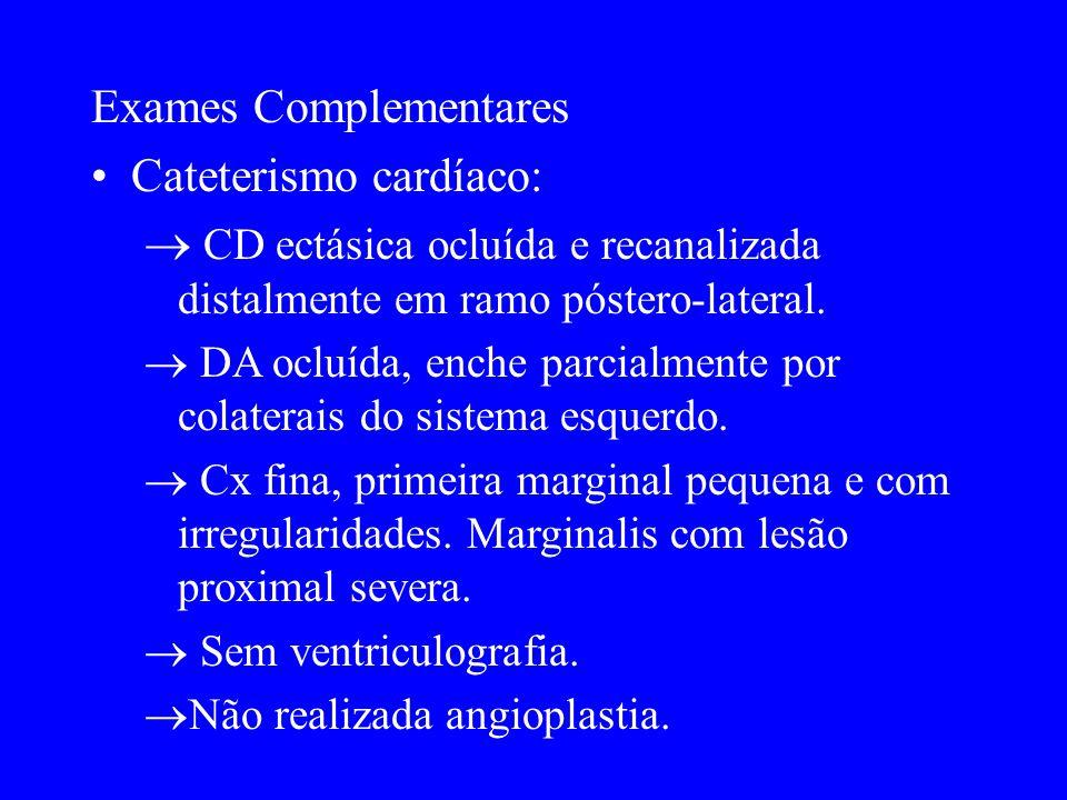Exames Complementares Cateterismo cardíaco: