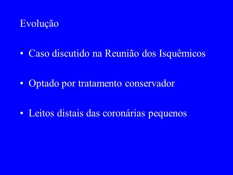 Evolução Caso discutido na Reunião dos Isquêmicos.
