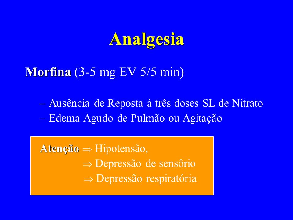 Analgesia Morfina (3-5 mg EV 5/5 min)