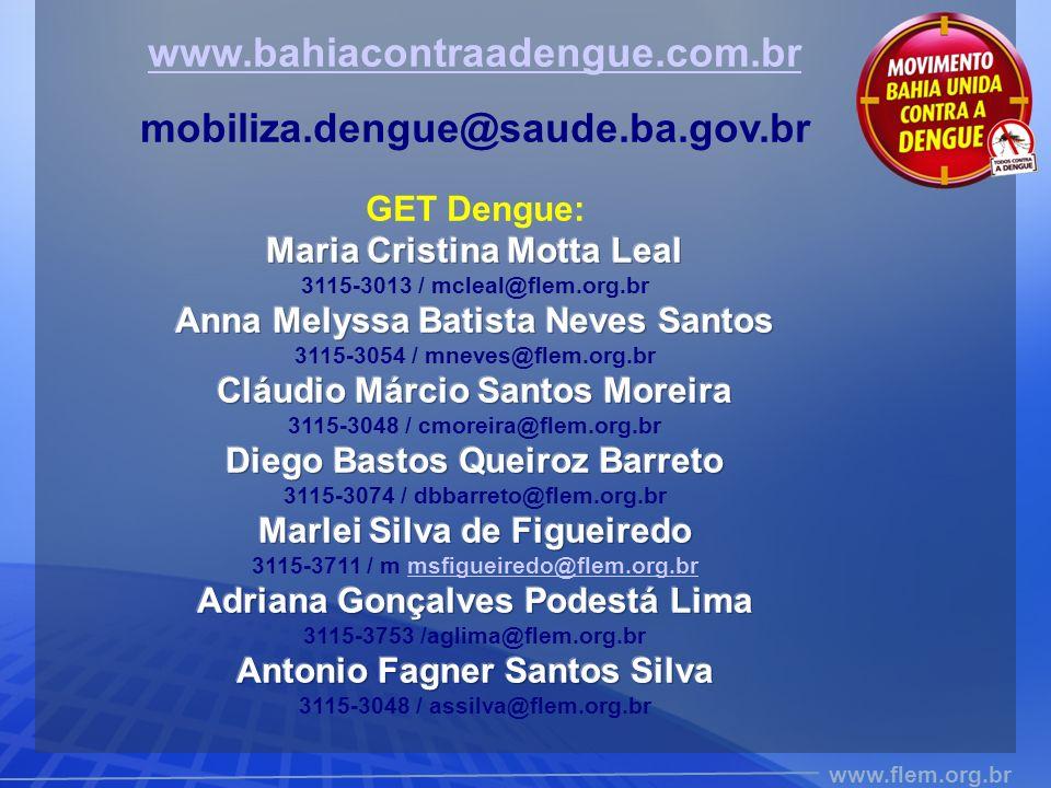 www.bahiacontraadengue.com.br mobiliza.dengue@saude.ba.gov.br