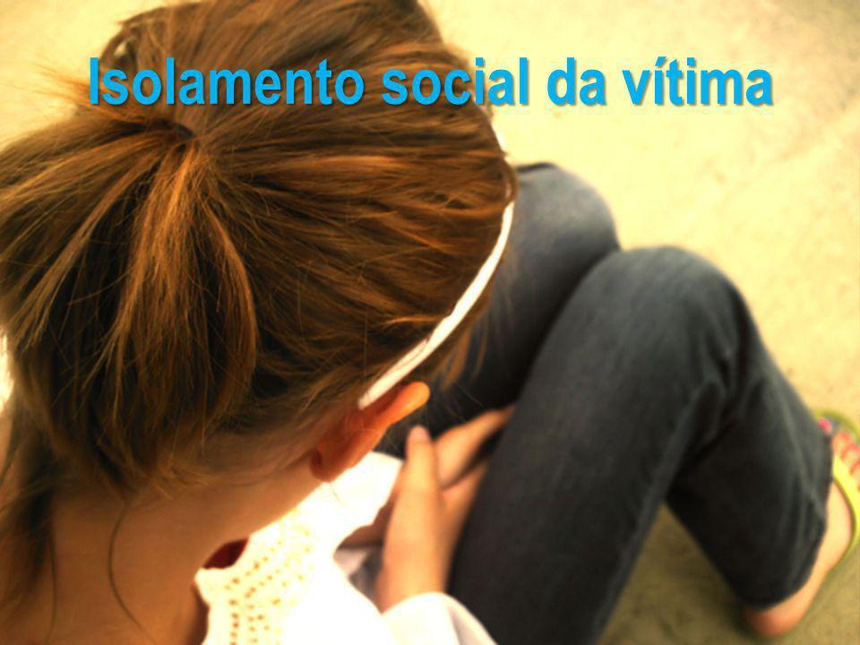 Isolamento social da vítima