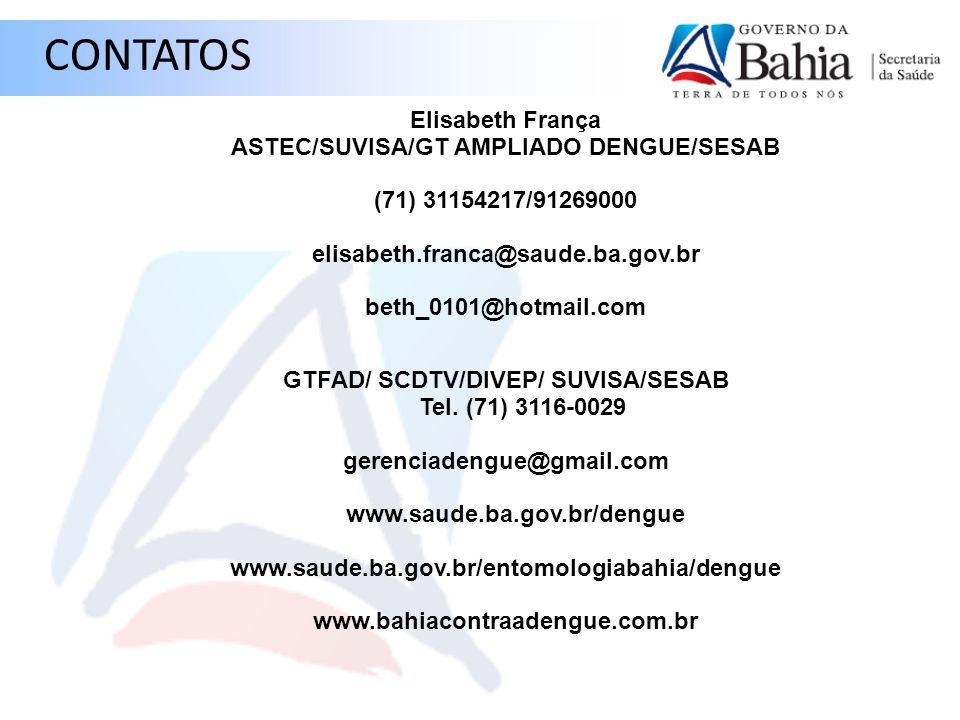 ASTEC/SUVISA/GT AMPLIADO DENGUE/SESAB GTFAD/ SCDTV/DIVEP/ SUVISA/SESAB