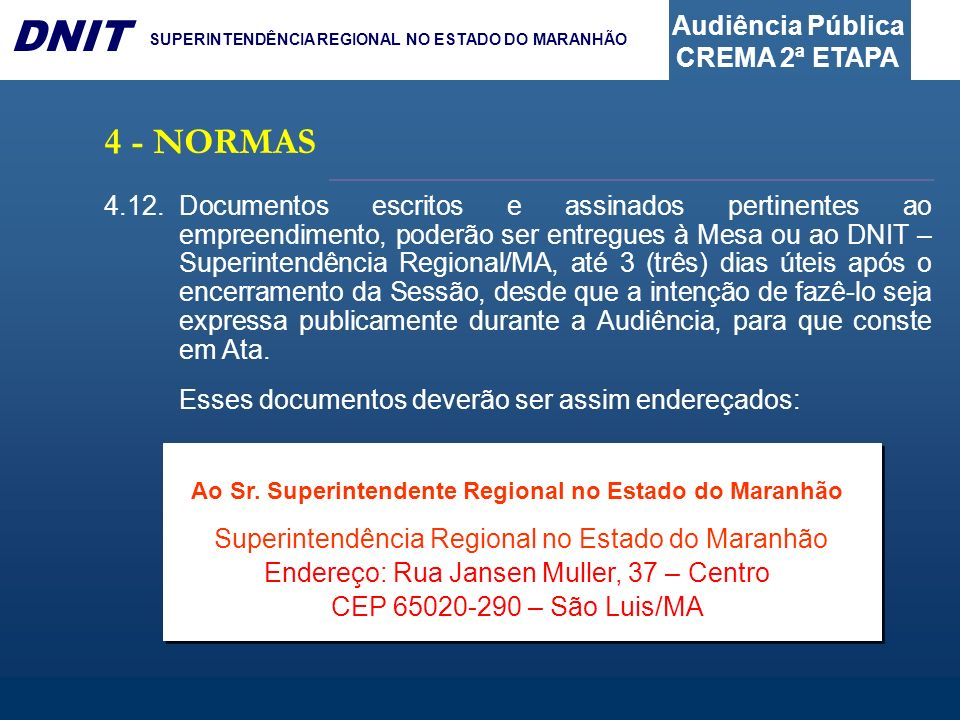 Ao Sr. Superintendente Regional no Estado do Maranhão