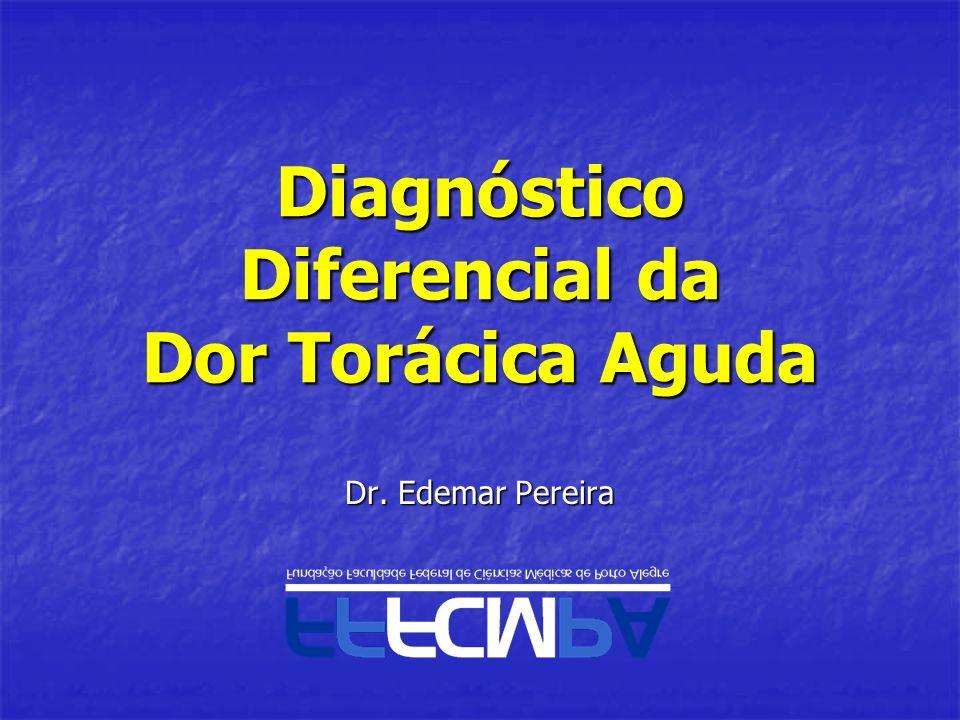 Diagnóstico Diferencial da Dor Torácica Aguda