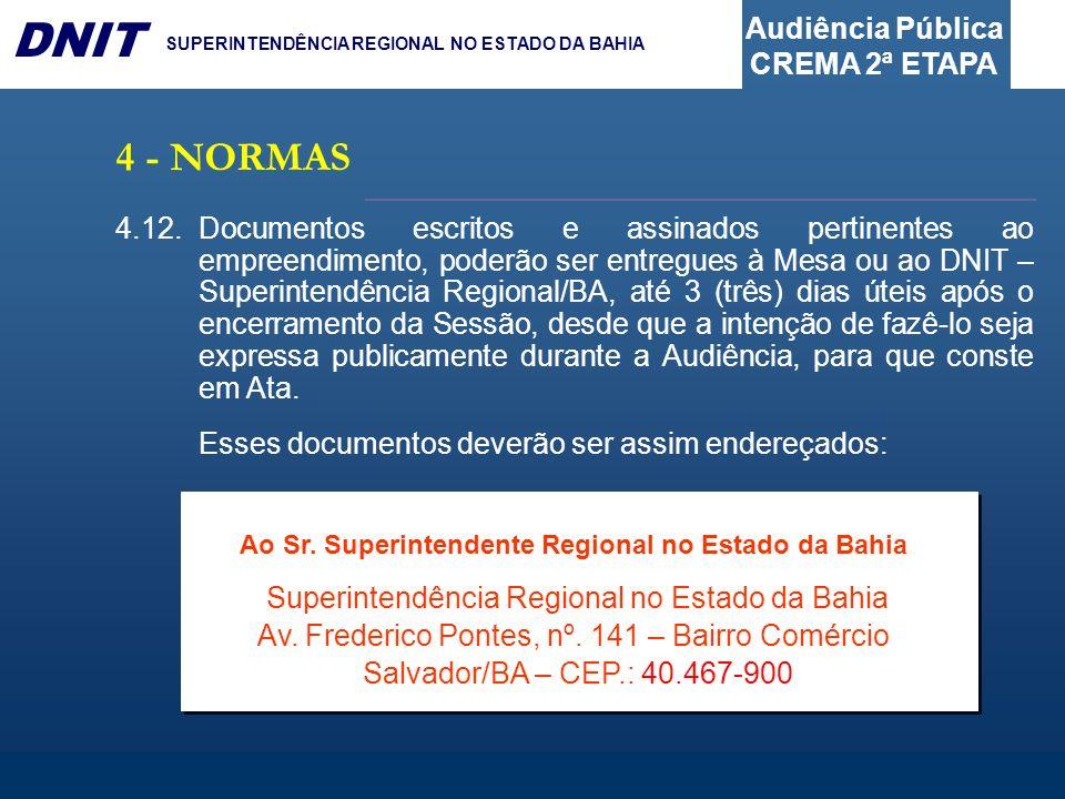 Ao Sr. Superintendente Regional no Estado da Bahia