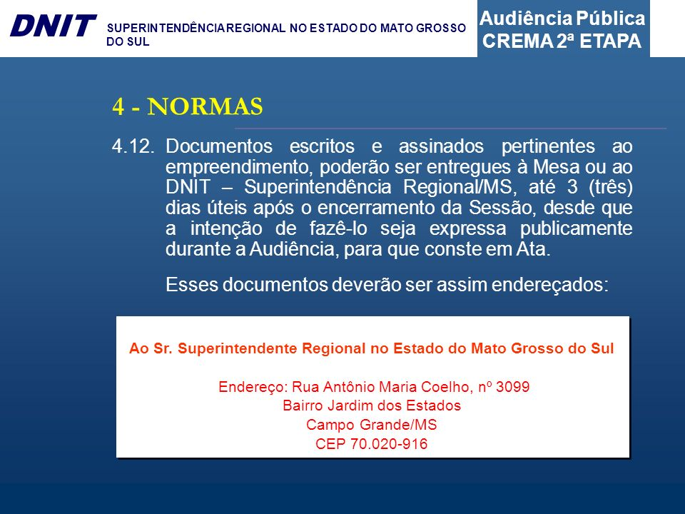 Ao Sr. Superintendente Regional no Estado do Mato Grosso do Sul