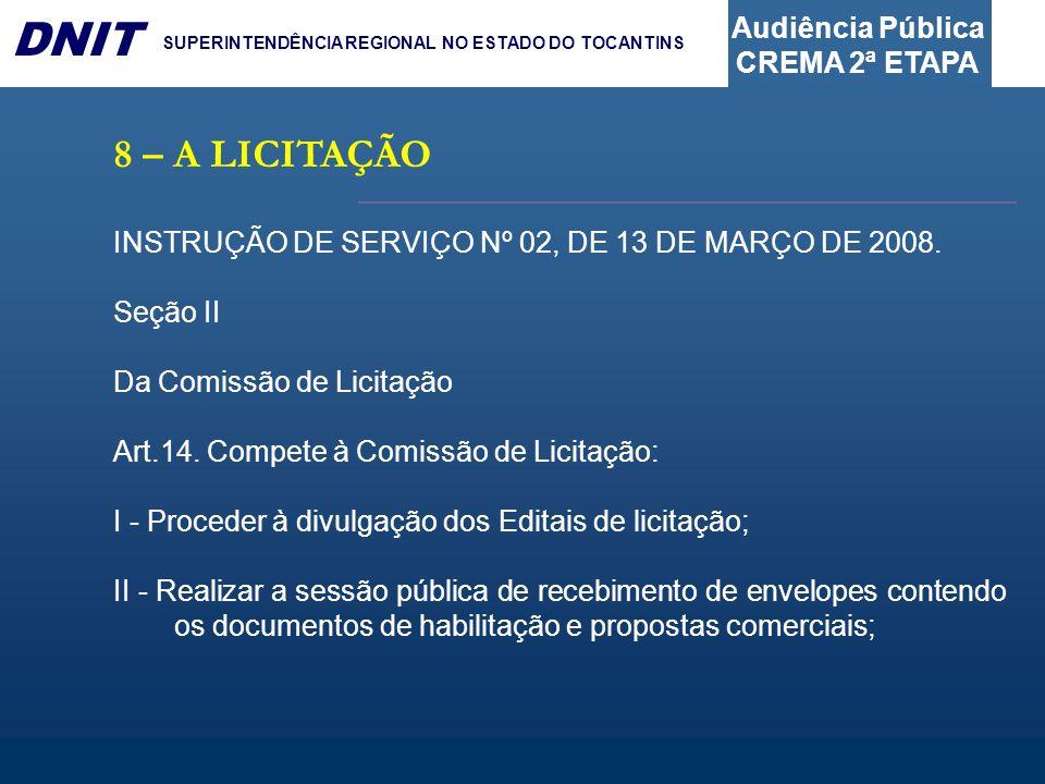 8 – A LICITAÇÃO INSTRUÇÃO DE SERVIÇO Nº 02, DE 13 DE MARÇO DE 2008.