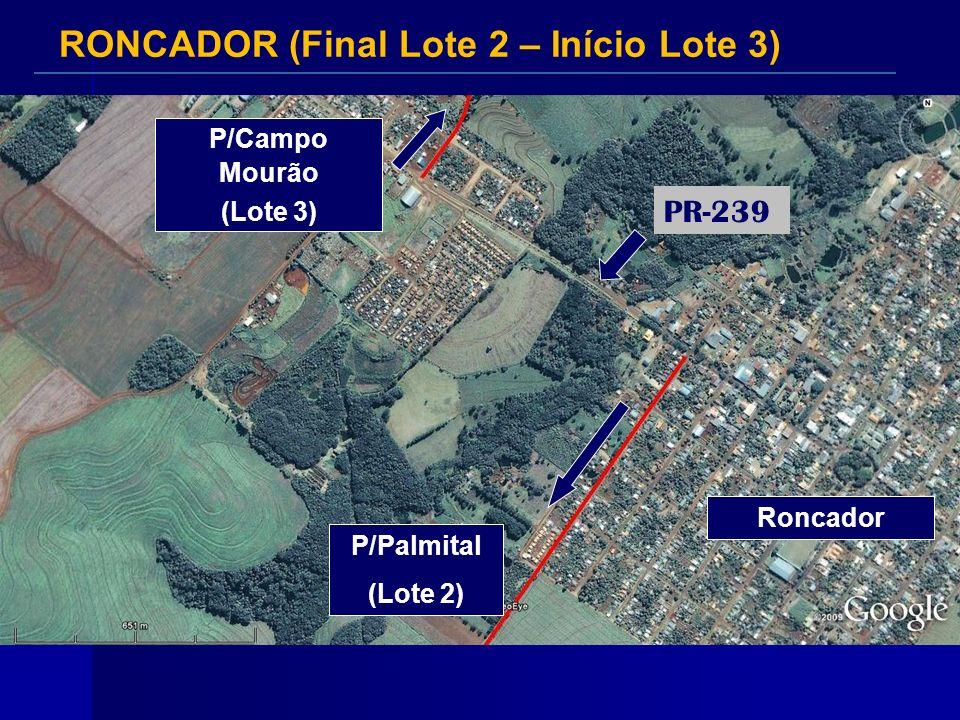 RONCADOR (Final Lote 2 – Início Lote 3)