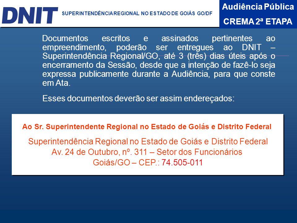 Ao Sr. Superintendente Regional no Estado de Goiás e Distrito Federal