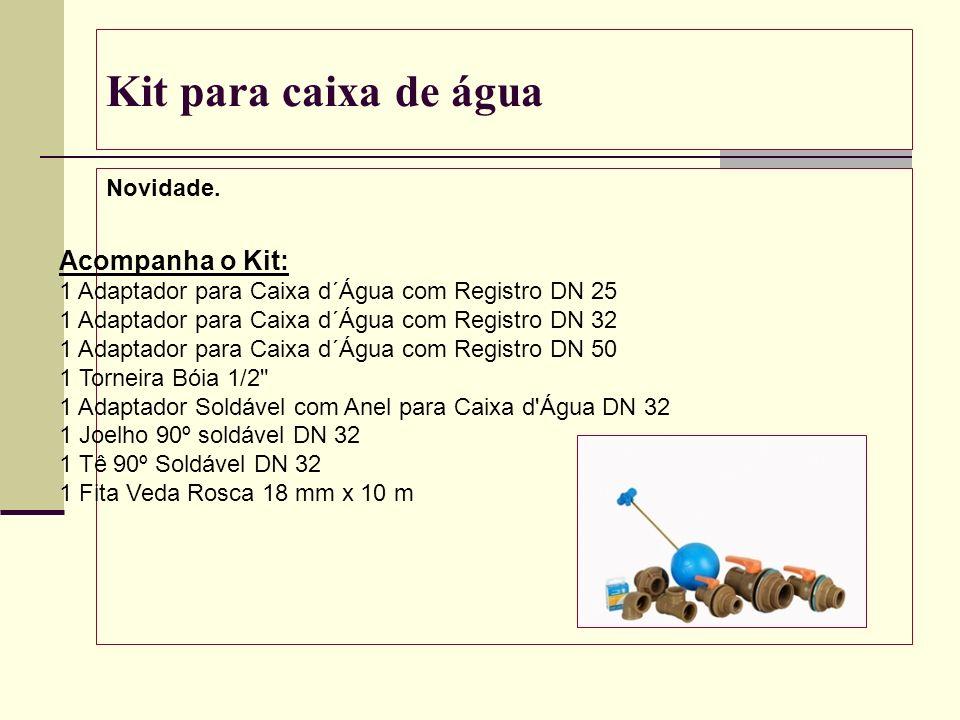 Kit para caixa de água Novidade.