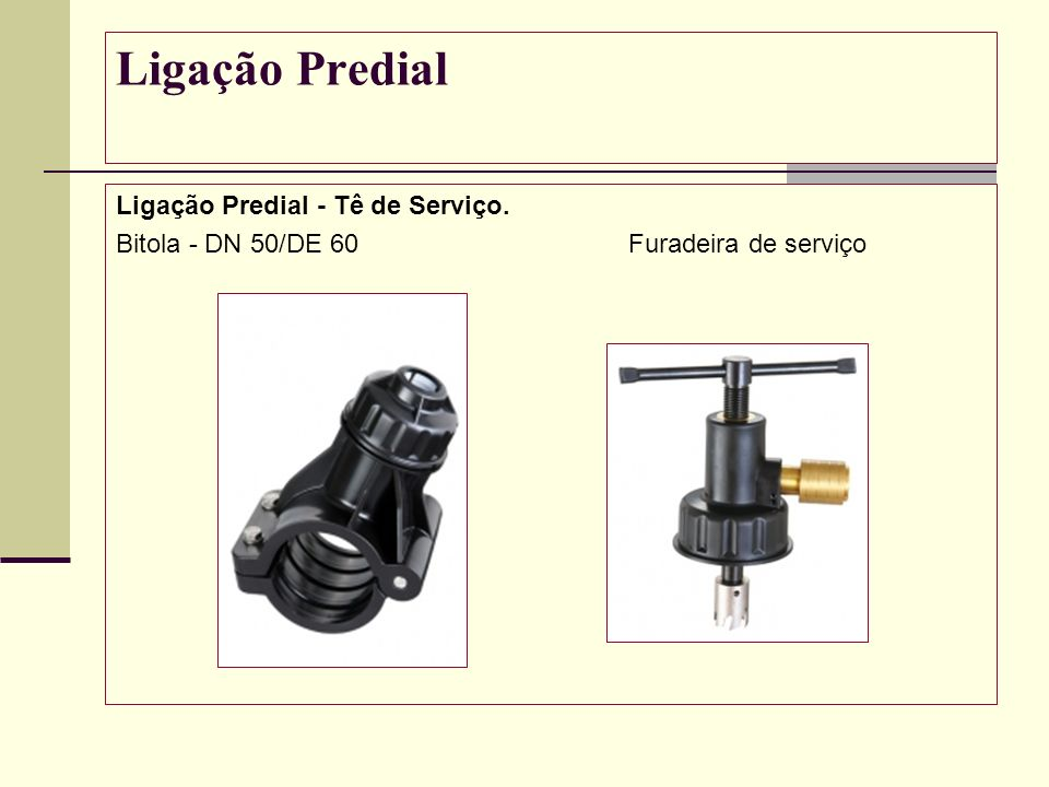 Ligação Predial Ligação Predial - Tê de Serviço.