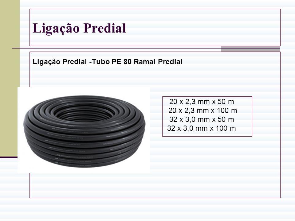 Ligação Predial Ligação Predial -Tubo PE 80 Ramal Predial