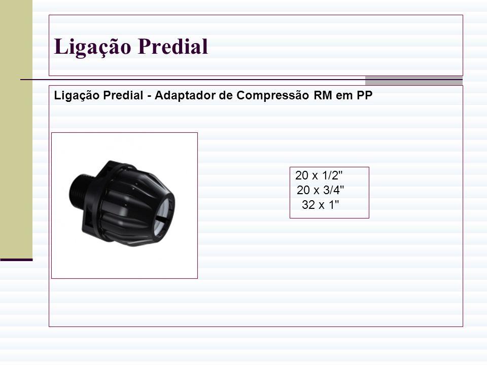 Ligação Predial Ligação Predial - Adaptador de Compressão RM em PP