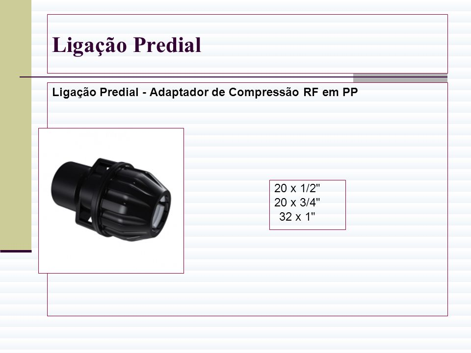 Ligação Predial Ligação Predial - Adaptador de Compressão RF em PP