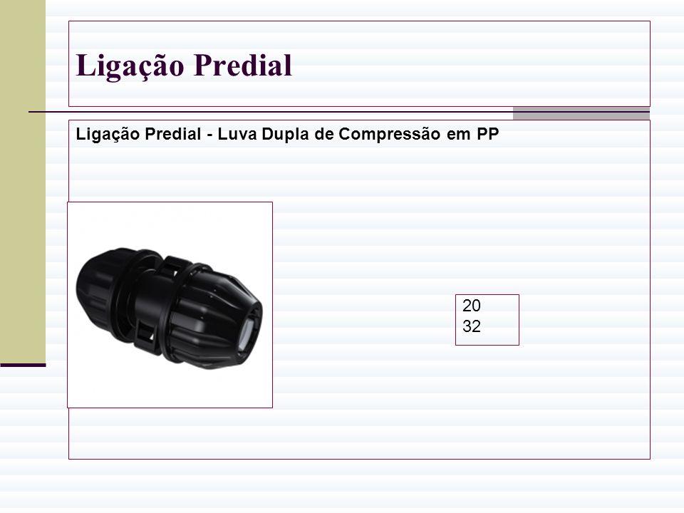 Ligação Predial Ligação Predial - Luva Dupla de Compressão em PP 20 32