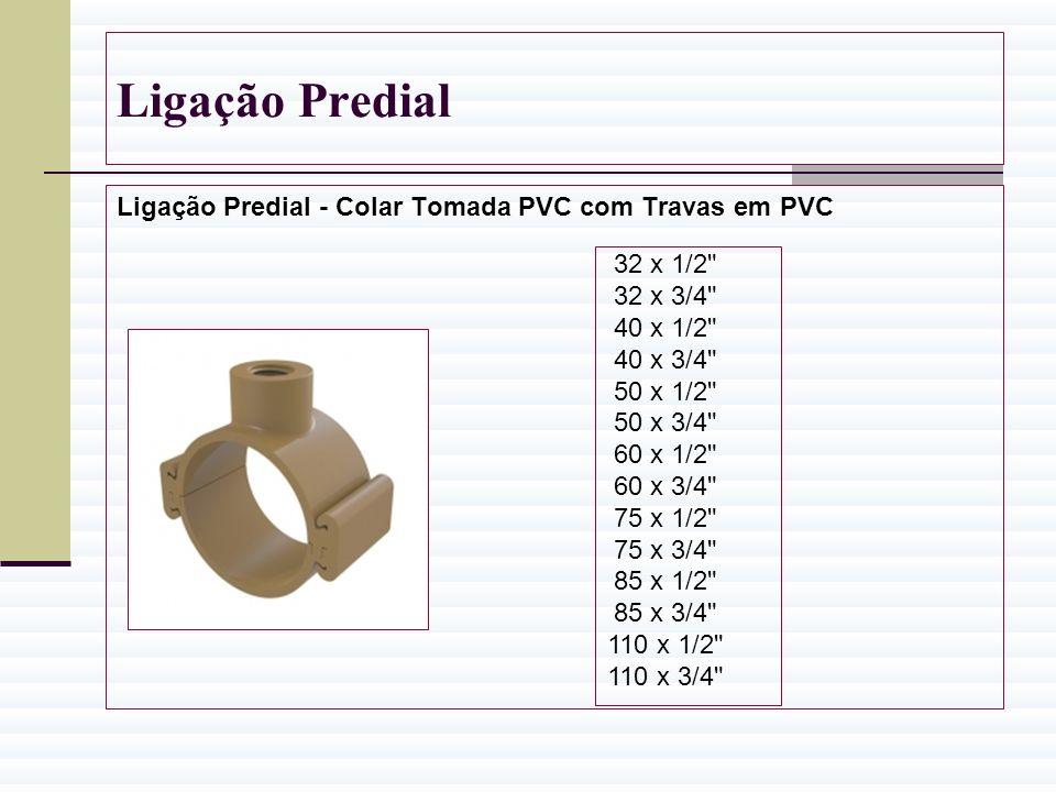Ligação Predial Ligação Predial - Colar Tomada PVC com Travas em PVC