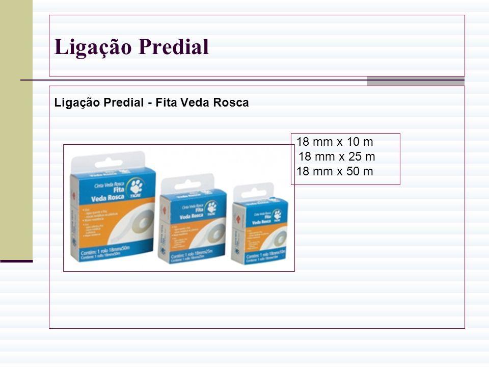 Ligação Predial Ligação Predial - Fita Veda Rosca 18 mm x 10 m