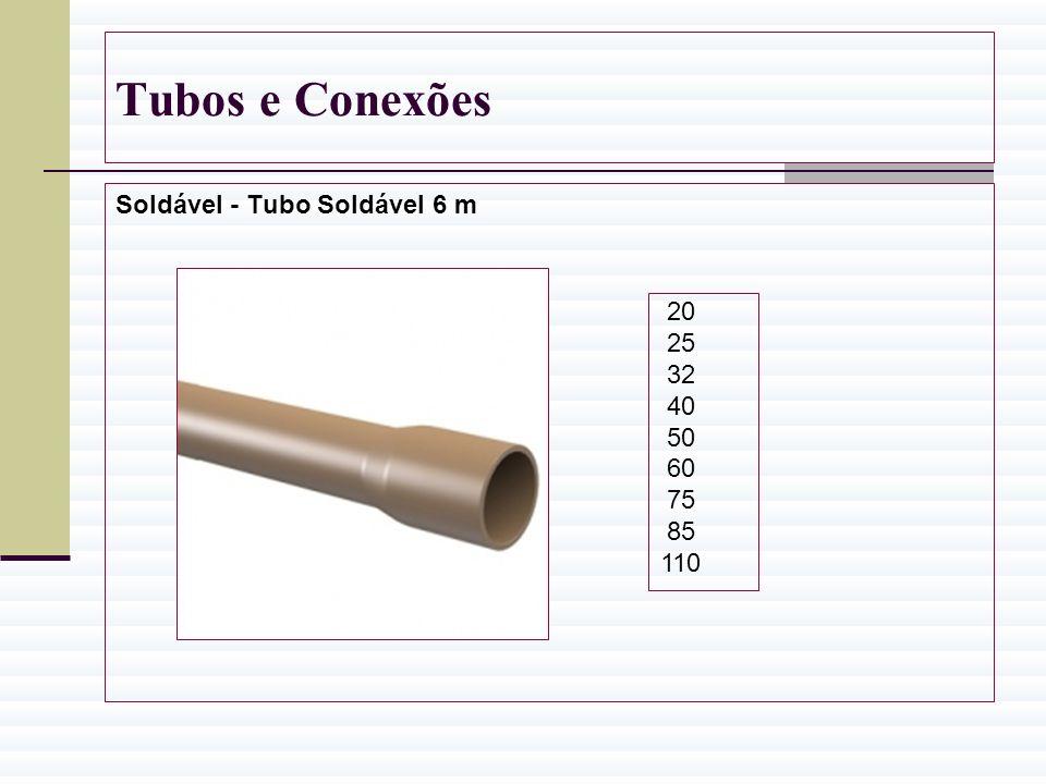 Tubos e Conexões Soldável - Tubo Soldável 6 m 20 25 32 40 50 60 75 85