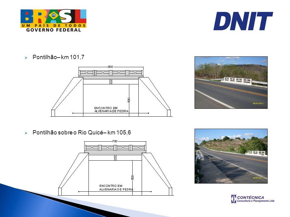 Pontilhão– km 101,7 Pontilhão sobre o Rio Quicé– km 105,6