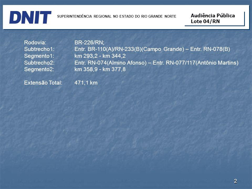 Subtrecho1: Entr. BR-110(A)/RN-233(B)(Campo Grande) – Entr. RN-078(B)