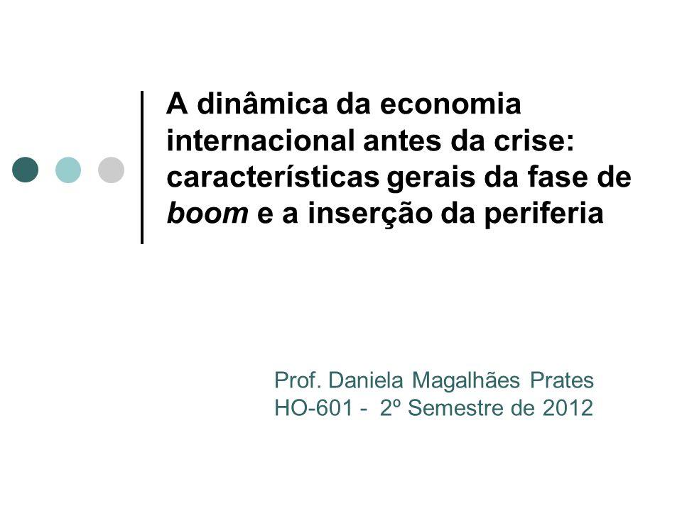 A dinâmica da economia internacional antes da crise: características gerais da fase de boom e a inserção da periferia