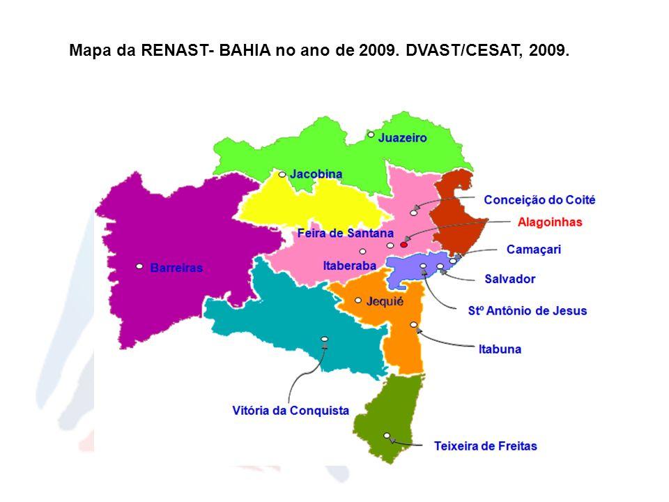 Mapa da RENAST- BAHIA no ano de 2009. DVAST/CESAT, 2009.