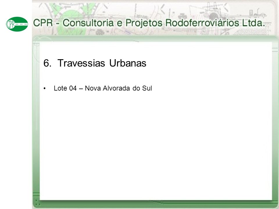 6. Travessias Urbanas Lote 04 – Nova Alvorada do Sul