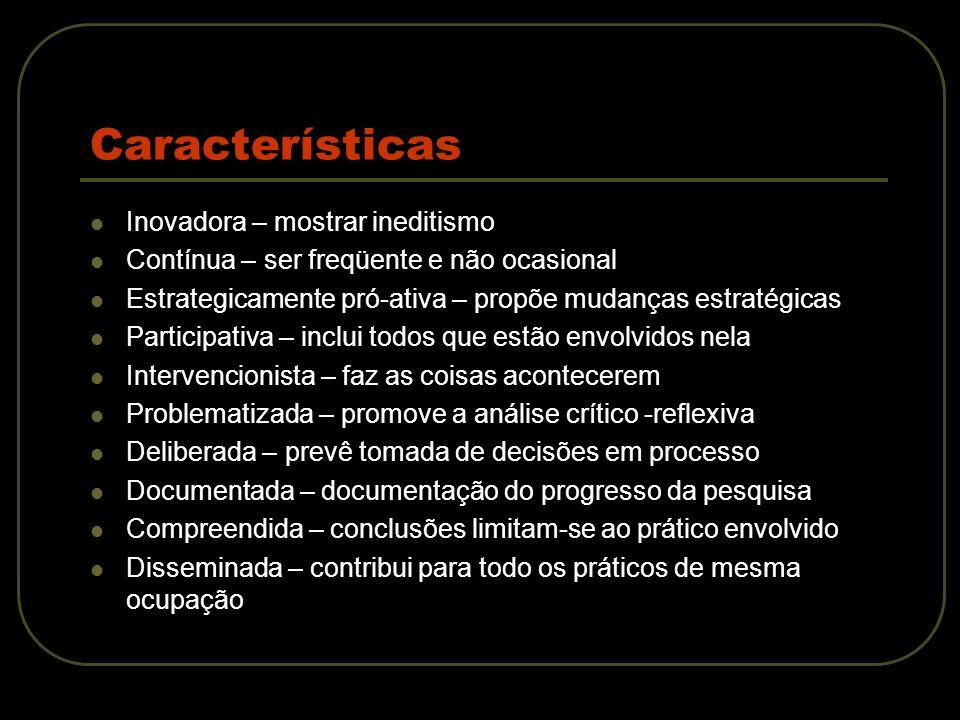 Características Inovadora – mostrar ineditismo