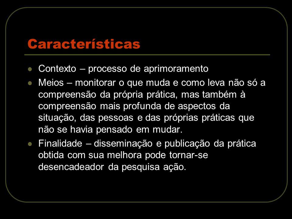 Características Contexto – processo de aprimoramento