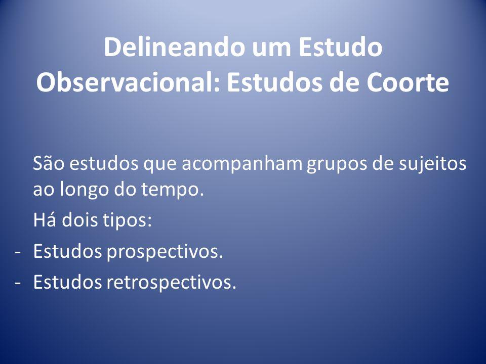 Delineando um Estudo Observacional: Estudos de Coorte