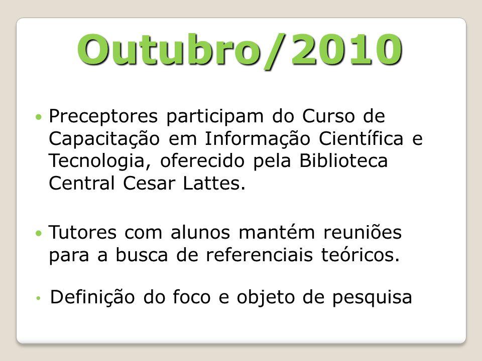 Outubro/2010 Preceptores participam do Curso de Capacitação em Informação Científica e Tecnologia, oferecido pela Biblioteca Central Cesar Lattes.