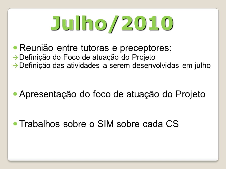 Julho/2010 Reunião entre tutoras e preceptores: