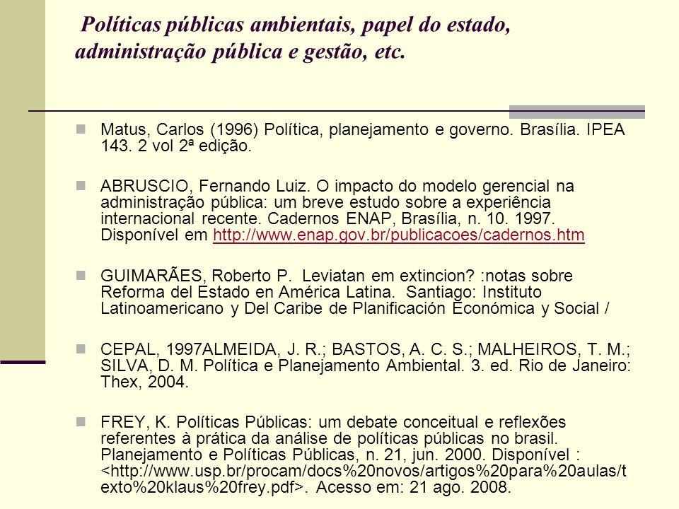 Políticas públicas ambientais, papel do estado, administração pública e gestão, etc.