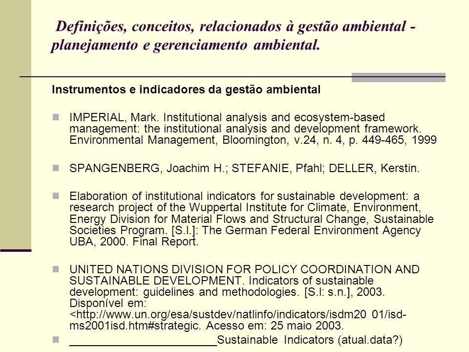Definições, conceitos, relacionados à gestão ambiental - planejamento e gerenciamento ambiental.