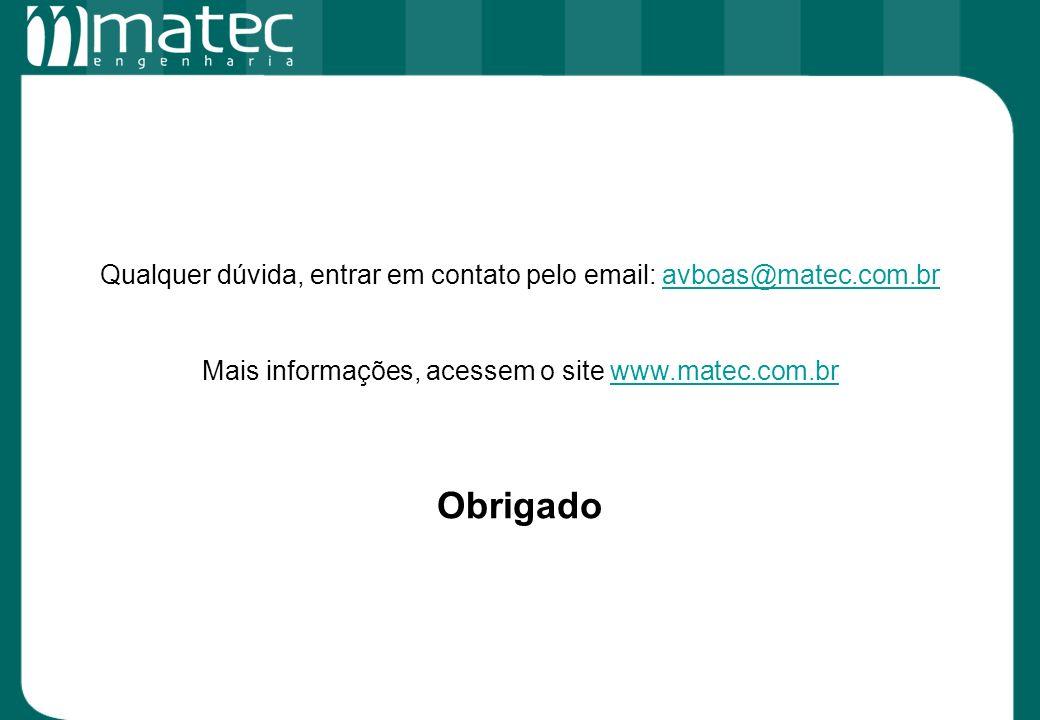 Mais informações, acessem o site www.matec.com.br