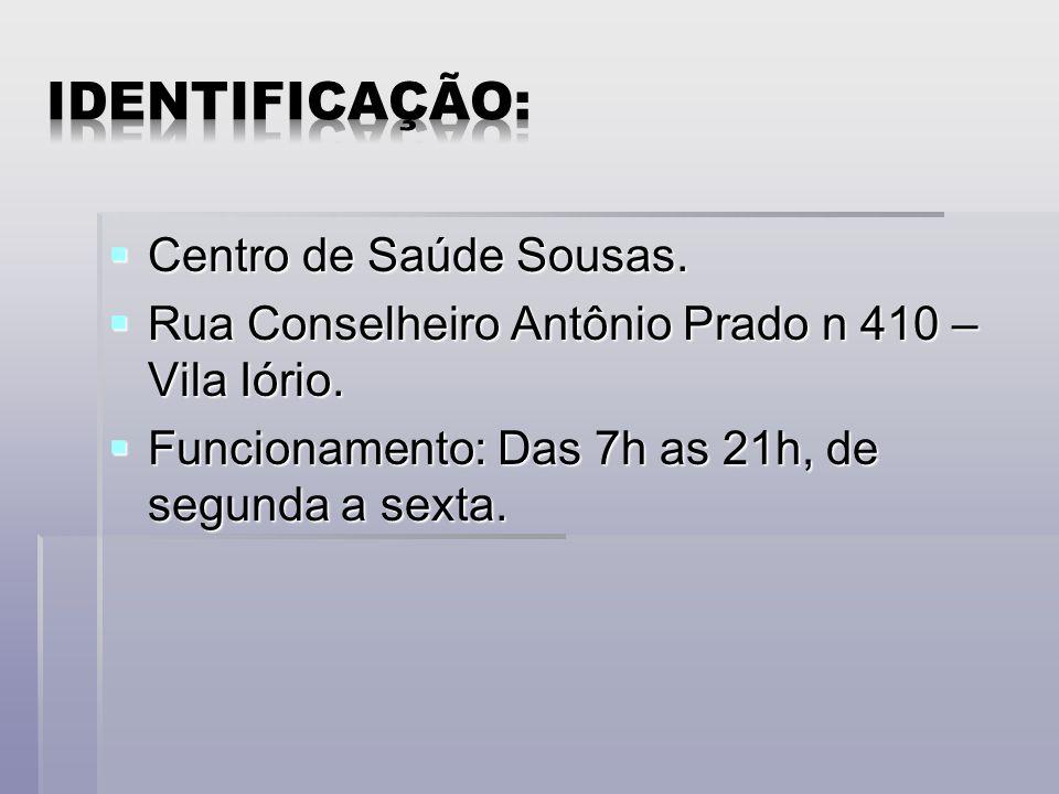 Identificação: Centro de Saúde Sousas.
