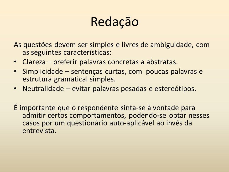 RedaçãoAs questões devem ser simples e livres de ambiguidade, com as seguintes características: Clareza – preferir palavras concretas a abstratas.
