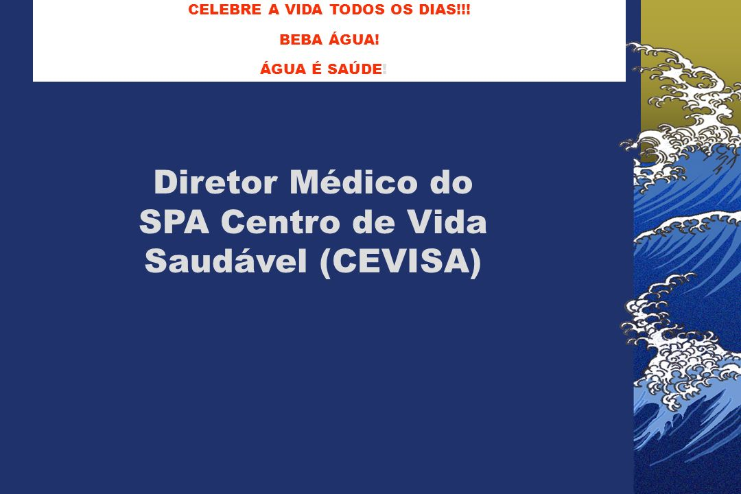 Diretor Médico do SPA Centro de Vida Saudável (CEVISA)