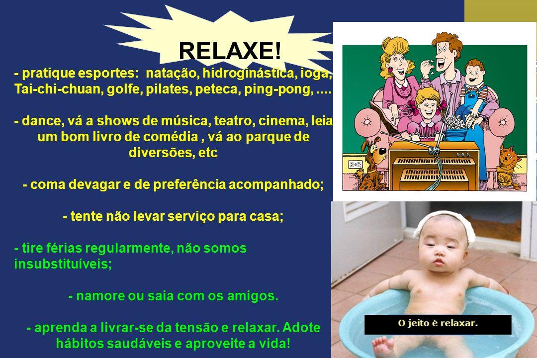RELAXE!- pratique esportes: natação, hidroginástica, ioga, Tai-chi-chuan, golfe, pilates, peteca, ping-pong, ....