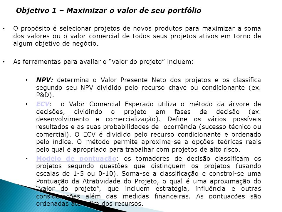 Objetivo 1 – Maximizar o valor de seu portfólio