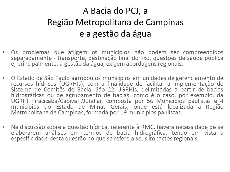 A Bacia do PCJ, a Região Metropolitana de Campinas e a gestão da água