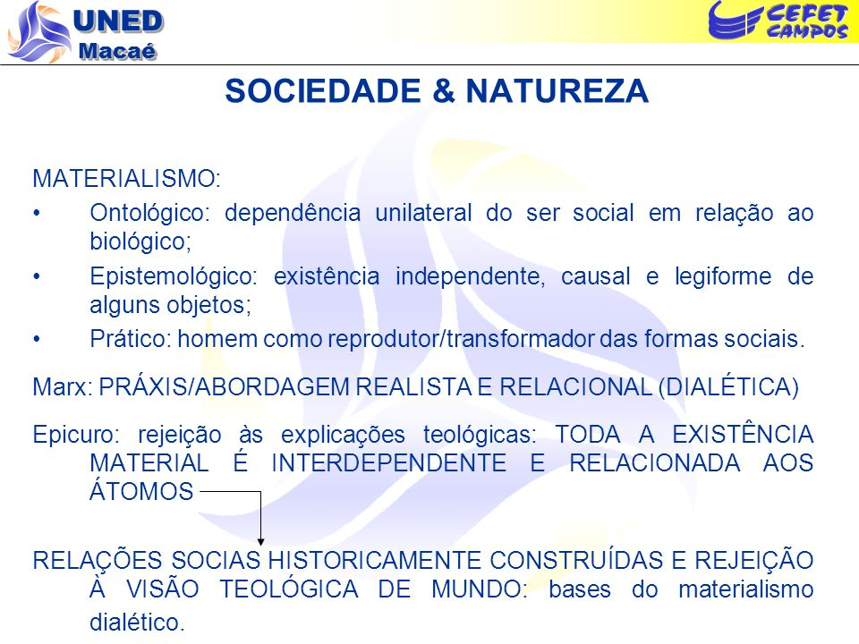 SOCIEDADE & NATUREZA MATERIALISMO: