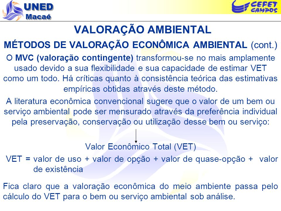 VALORAÇÃO AMBIENTAL MÉTODOS DE VALORAÇÃO ECONÔMICA AMBIENTAL (cont.)