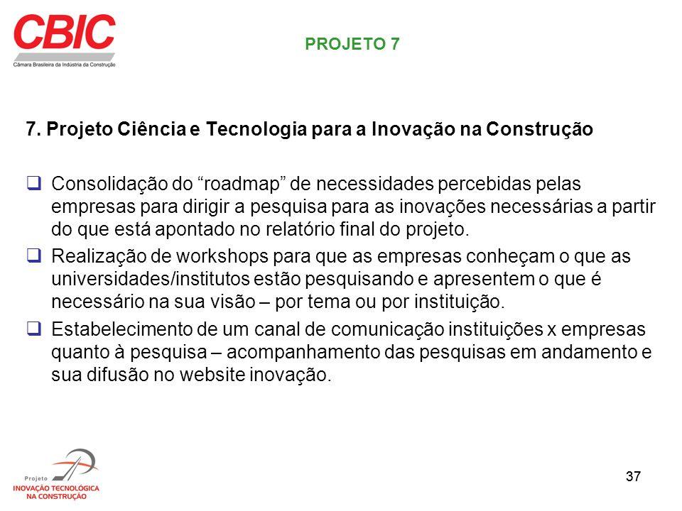 7. Projeto Ciência e Tecnologia para a Inovação na Construção