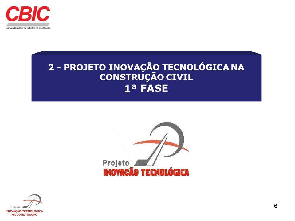 2 - PROJETO INOVAÇÃO TECNOLÓGICA NA CONSTRUÇÃO CIVIL 1ª FASE