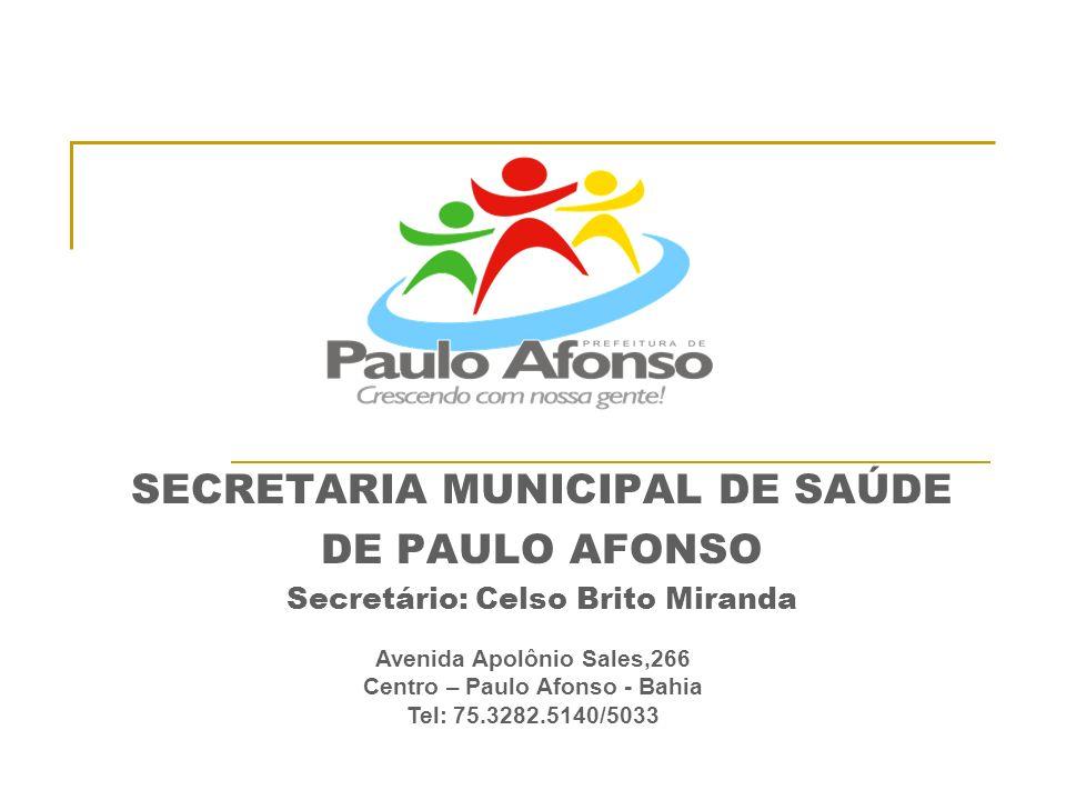 SECRETARIA MUNICIPAL DE SAÚDE Secretário: Celso Brito Miranda