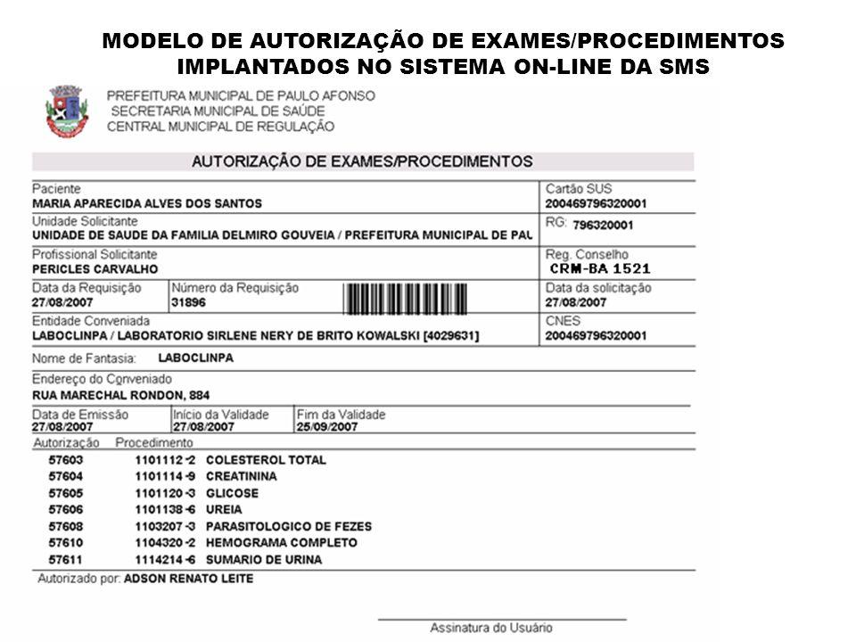 MODELO DE AUTORIZAÇÃO DE EXAMES/PROCEDIMENTOS IMPLANTADOS NO SISTEMA ON-LINE DA SMS