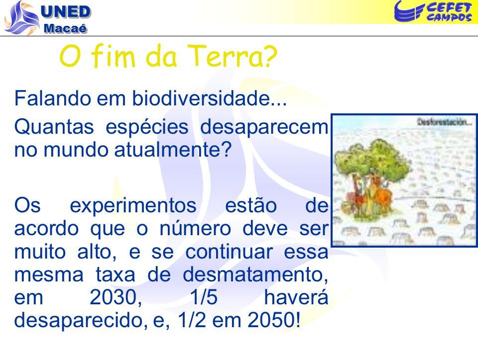 O fim da Terra Falando em biodiversidade...