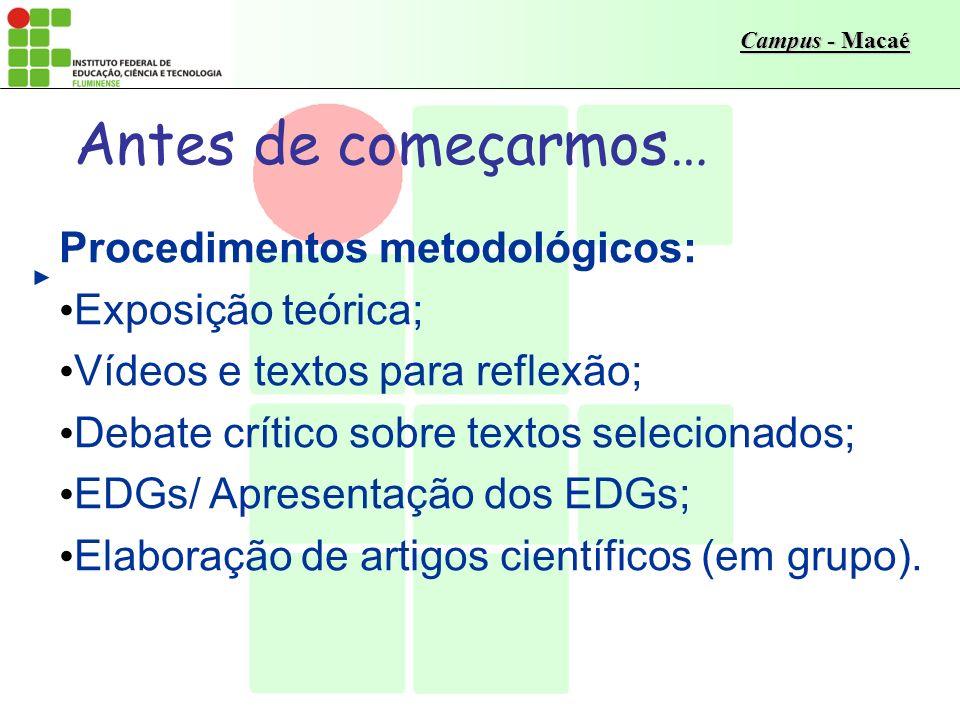Antes de começarmos… Procedimentos metodológicos: Exposição teórica;
