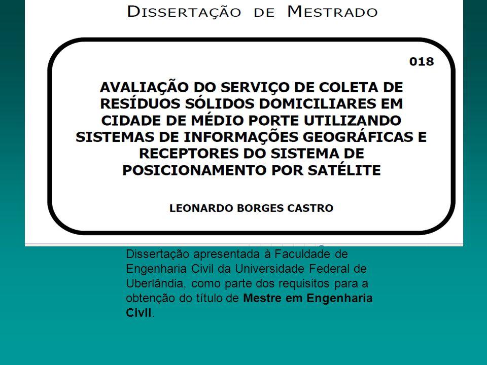 Dissertação apresentada à Faculdade de Engenharia Civil da Universidade Federal de Uberlândia, como parte dos requisitos para a obtenção do título de Mestre em Engenharia Civil.